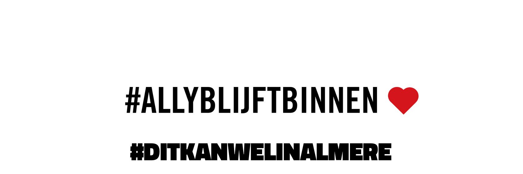 #DITKANWELINALMERE: HET VERHAAL ACHTER DE ACTIES VAN #ALLYBLIJFTBINNEN