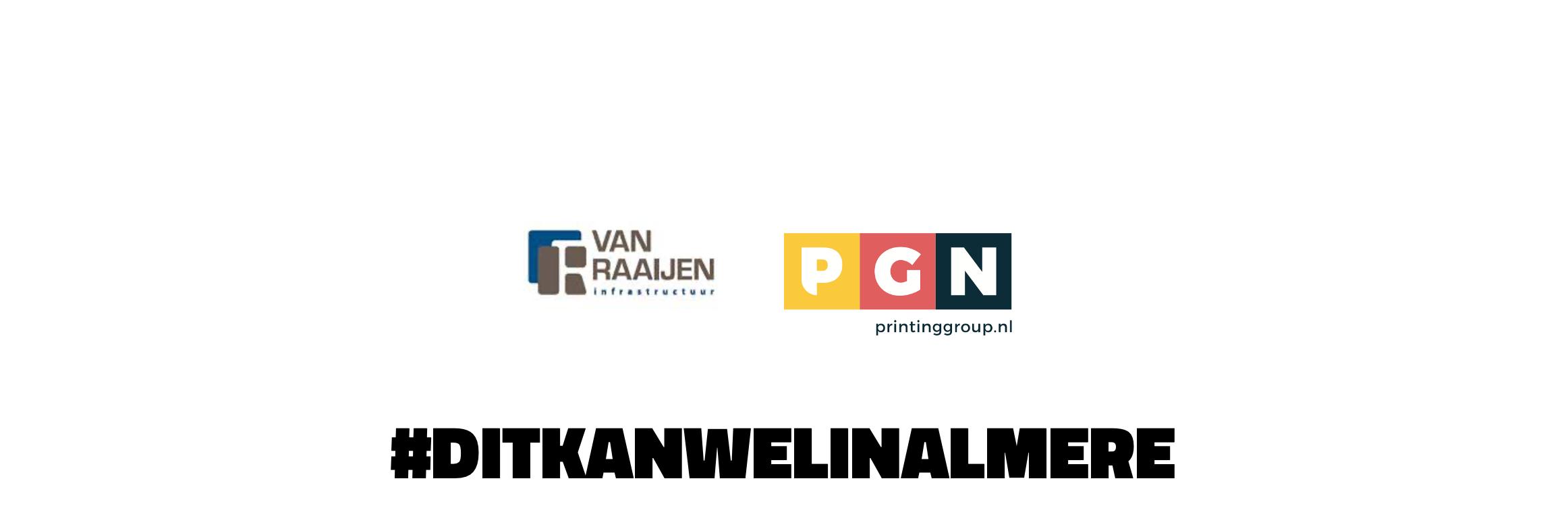 #DITKANWELINALMERE: PRACHTIGE SAMENWERKING TUSSEN VAN RAAIJEN INFRA EN PRINTING GROUP NETHERLANDS